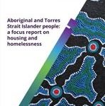 AIHW - Aboriginal and Torres Strait Islanders: a focus report on housing and homelessness